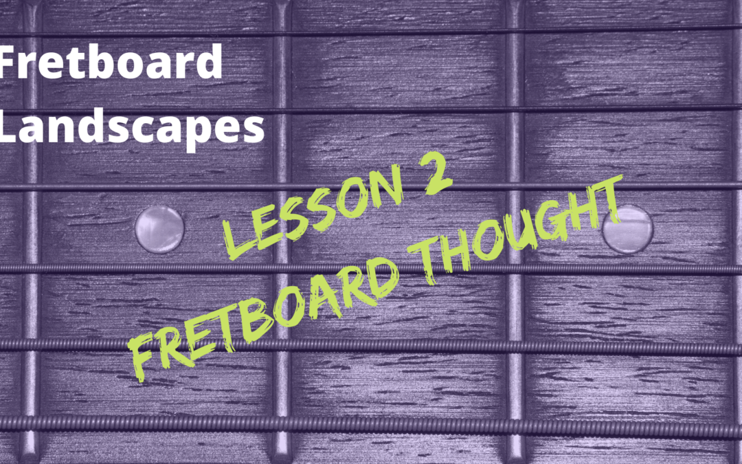 "Learn the NOTE-LAYOUT of the Fretboard using ""Note Relationships"""